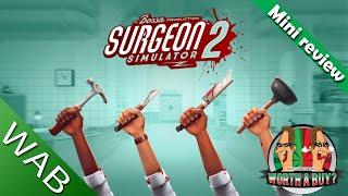 Surgeon Simulator 2 Mini Review
