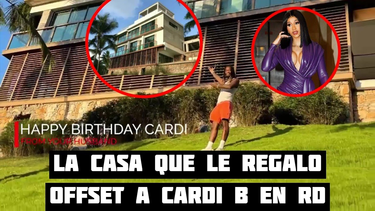 Esta fue la casa Que le regalo Offset a Cardi B en Republica Dominicana -  YouTube