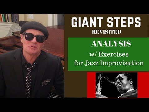 Coltrane's GIANT STEPS: Revisited. Analysis and Exercises for Jazz Improvisation.