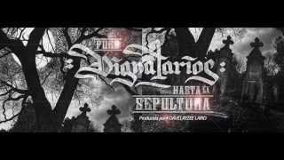 Dignatarios   Hasta la Sepultura Prod By Layzee D