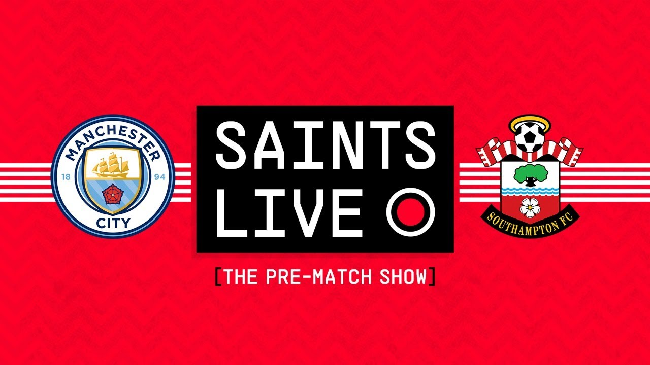 SAINTS LIVE: The Pre-Match Show | Manchester City vs Southampton