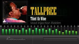 Tallpree - Thief Ah Wine (Mad Injection Riddim) [Soca 2015] [HD]