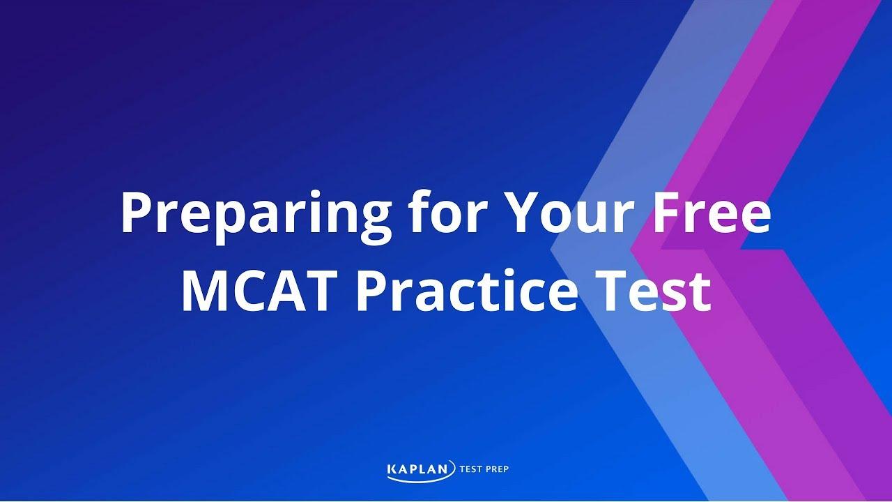 Preparing for Your Free MCAT Practice Test | Kaplan MCAT Prep