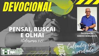 Devocional | PENSAI, BUSCAI E OLHAI | 19/01/2021