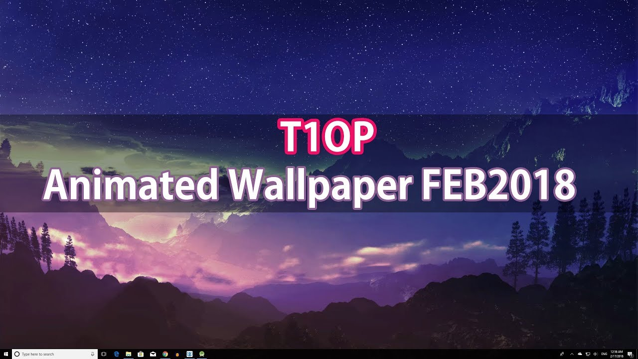 TOP 10 Animated / live WALLPAPER WINDOWS 10 February 2018- WALLPAPER ENGINE - YouTube