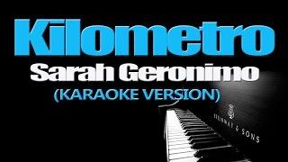 KILOMETRO - Sarah Geronimo (KARAOKE VERSION)