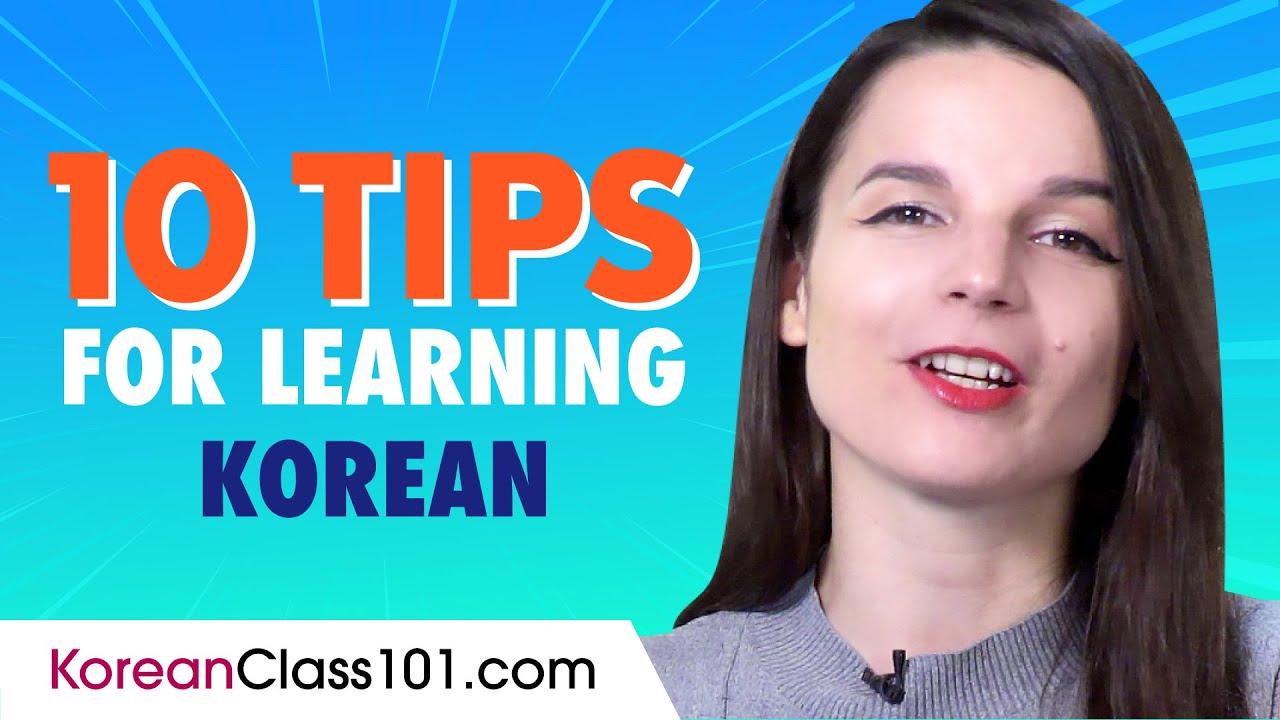 Top 10 Tips for Learning Korean