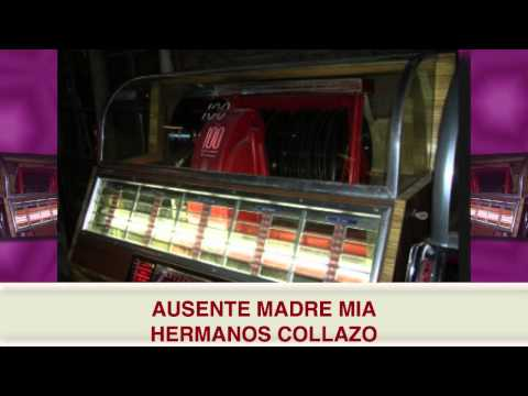 AUSENTE MADRE MIA- HERMANOS COLLAZO