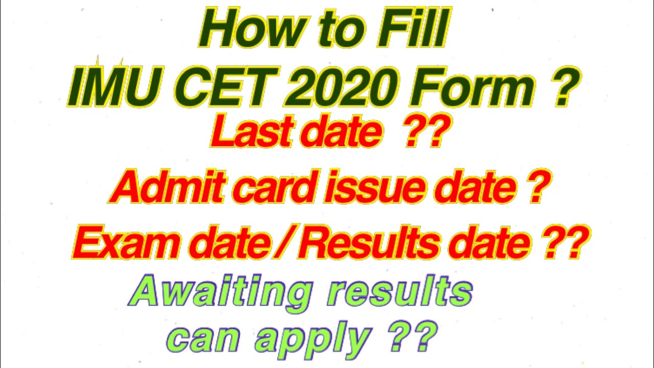 How to fill IMU CET 2020 Form ? / Awaiting results can apply or not ? / Important dates