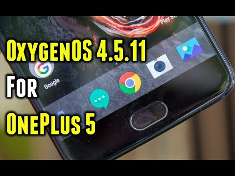 OxygenOS 4.5.11 for OnePlus 5 | How to Install via VPN | Benchmarks | Battery Info