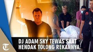 Dj Adam Sky Meninggal, Ditemukan Berlumuran Darah di Depan Kamar Mandi