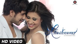 Khushnuma Official Video HD - Suyyash Rai & Kishwer Merchant