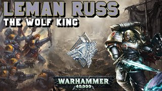 The Primarchs: Leman Russ Lore - The Wolf King (Space Wolves) | Warhammer 40,000
