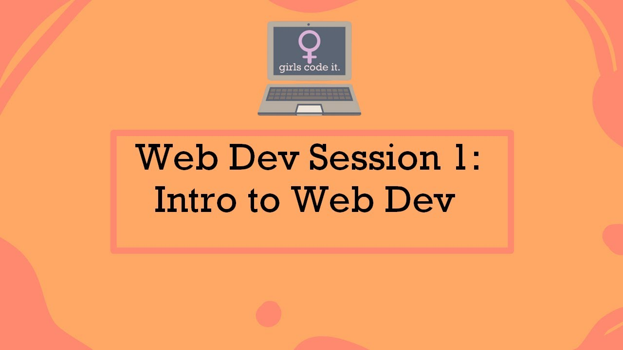 Web Dev Session 1: Intro to Web Development