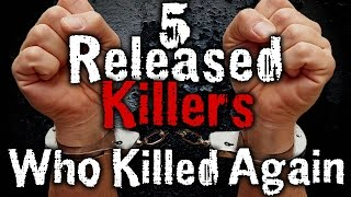 5 Killers Who Should've Never Been Released   SERIOUSLY STRANGE #70