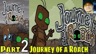 Journey of a Roach Part 2 Walkthrough Gameplay Lets Play Pc Gaming