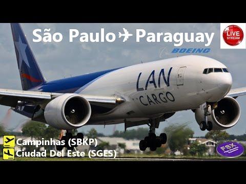 [FSX] [IVAO] LAN CARGO - BOEING 777 | Campinas (SBKP) ✈ Ciudad Del Este (SGES)