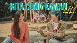 Download lagu KITA CUMA KAWAN CHUBB E OFFICIAL MUSIC VIDEO