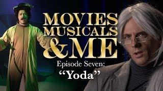 MOVIES, MUSICALS & ME: Ep 7 Yoda (STAR WARS PARODY)