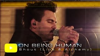 """""""Shout"""" (Tears for Fears Cover) - On Being Human Live at Alchemy Studios"""