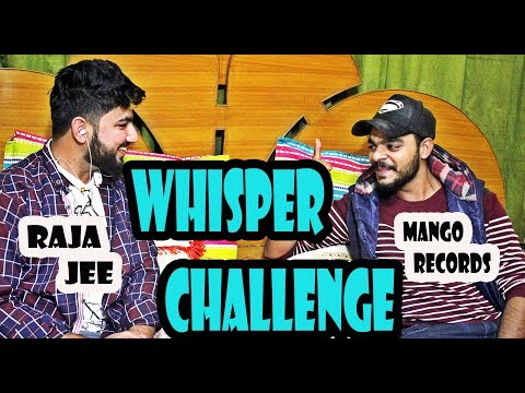WHISPER CHALLENGE GAME | FT. RAJA JEE  | MANGO RECORDS