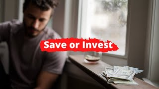 Should we be saving or investing?