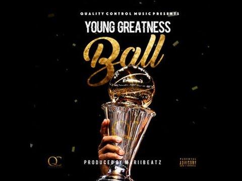 Young Greatness - Ball (Prod. MarliBeatz)