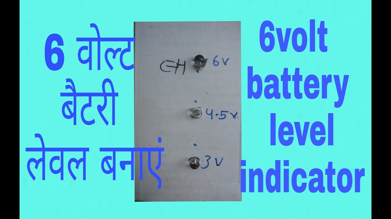 Make 6volt Battery Level Indicator Circuit With Led At Home Very Simple 100 Working
