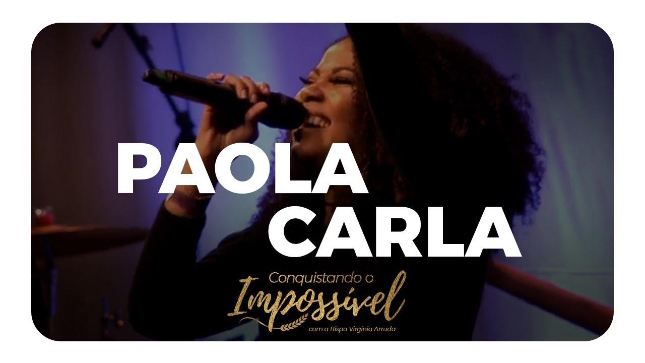 Paola Carla   Encerramento Campanha Conquistando o Impossível