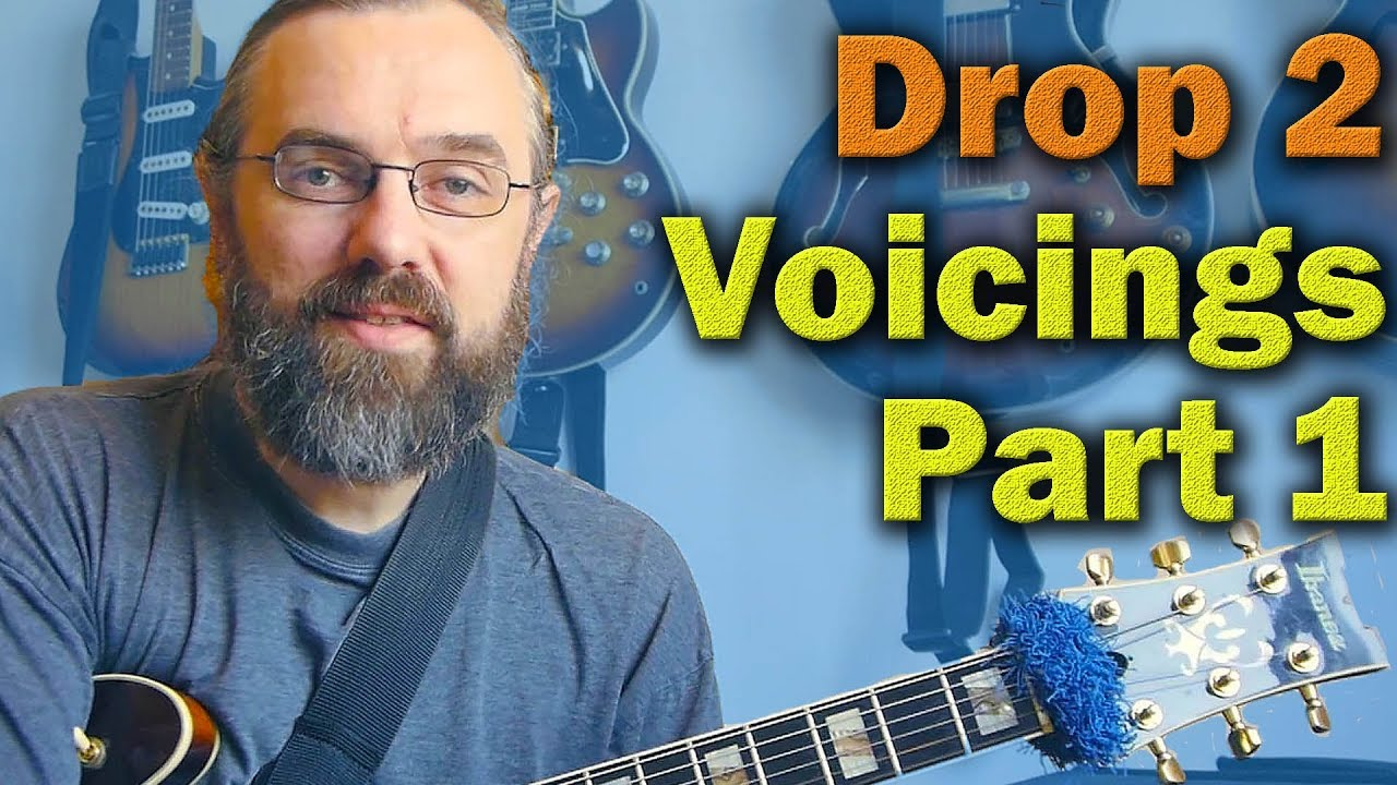 Jazz Chord Essentials Drop 2 Voicings Part 1 Youtube