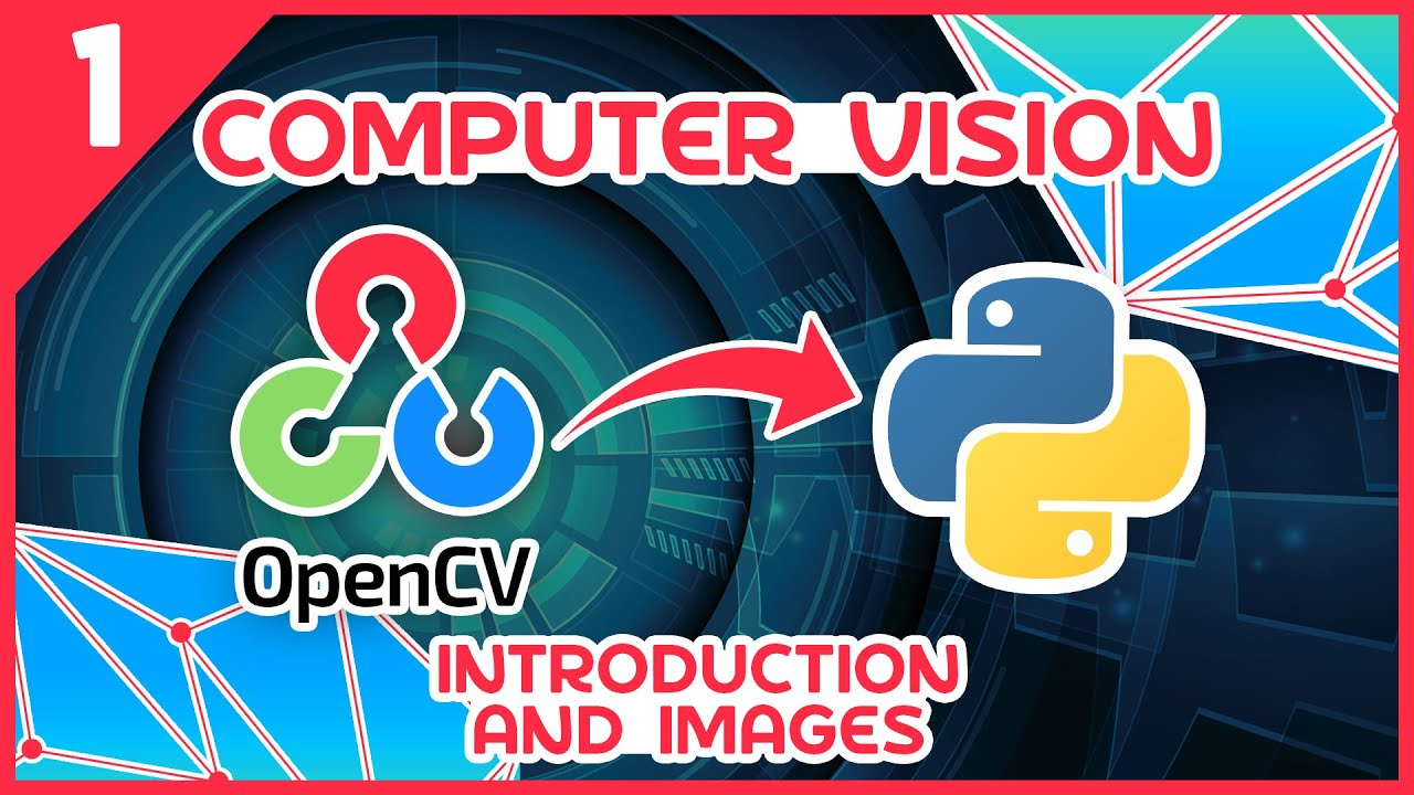 OpenCV Python Tutorial #1 - Introduction & Images