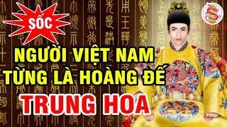 Người Việt Làm HOÀNG ĐẾ Trung Quốc Gây Chấn Động Lịch Sử Thế Giới - Bí Ẩn Hậu Duệ Nhà Trần
