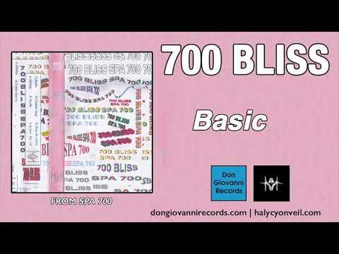 700 Bliss - Basic (Official Audio)