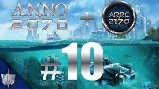 Let's Play Together Anno 2070 mit Mod Anno 2170 A.R.R.C – #10 – [Deutsch|HD]