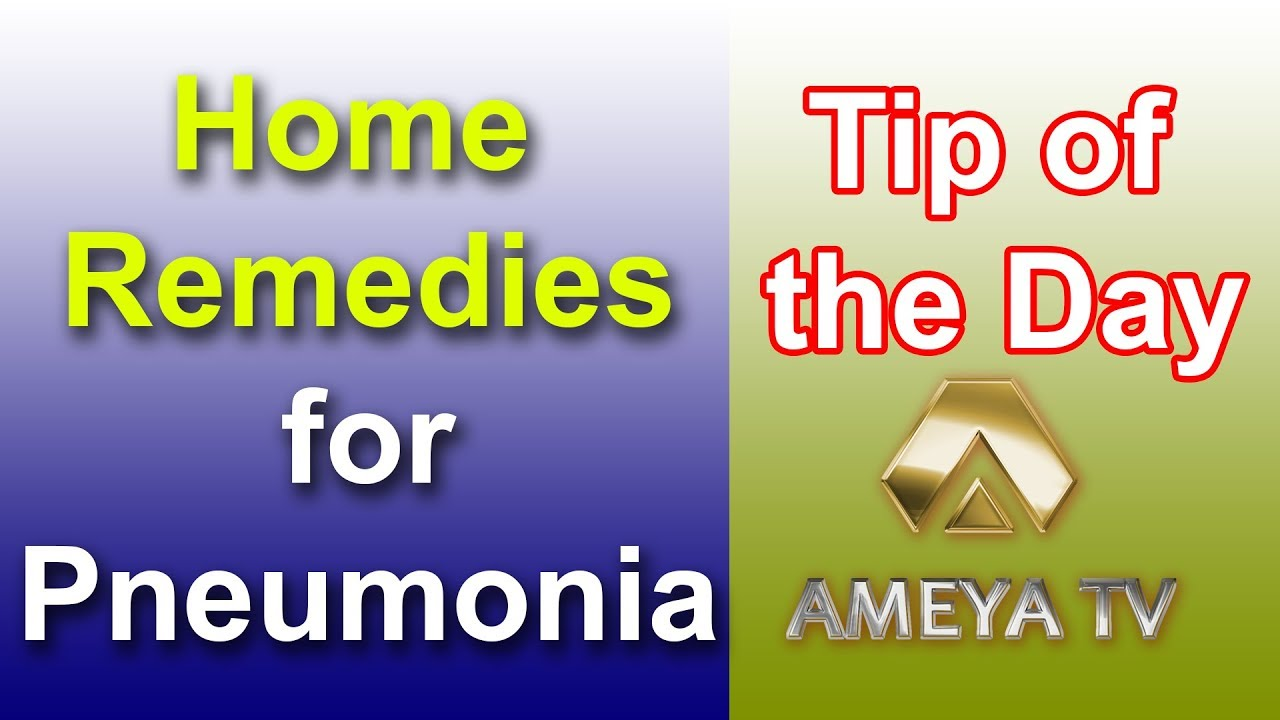 Home Remedies For Pneumonia Symptoms In Telugu Pneumonia Treatment Tip Of The Day Ameya Tv