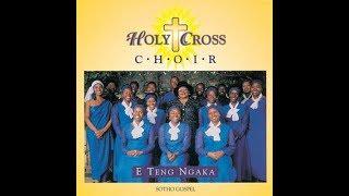 Holy Cross Choir Ngeke Ngilulahle