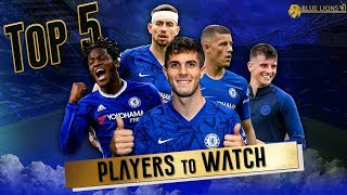 TOP 5 CHELSEA PLAYERS TO WATCH THIS PRE SEASON 19/20