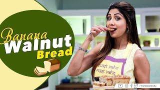 Banana Walnut Bread   Shilpa Shetty Kundra   Nutralite  Healthy Recipes   The Art Of Loving Food
