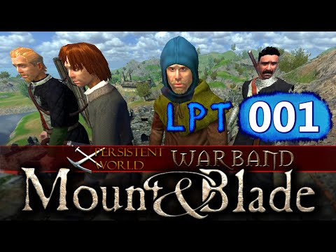 LPT PERSISTENT WORLD [001] - Vorstellungsrunde ♞ Lets Play Mount&Blade Warband Persistent World Mod