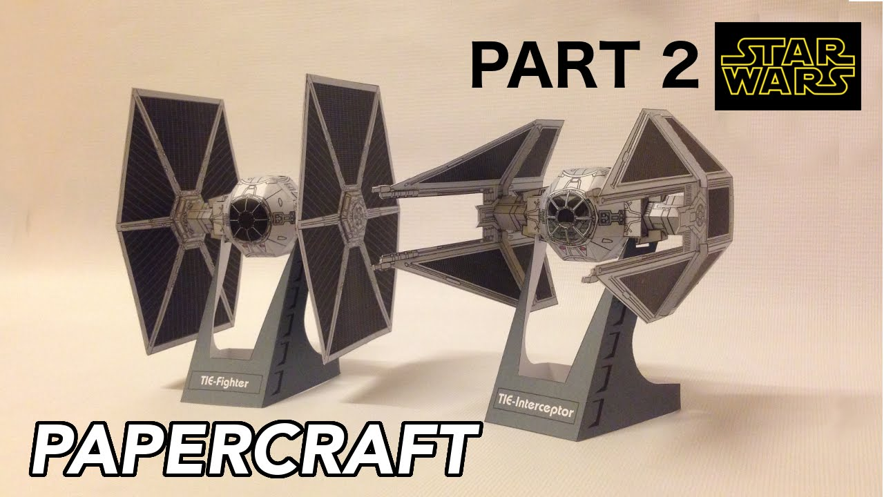 Papercraft Hire to make Tie Fighter & Tie Interceptor Starwars PaperCraft (PART 2)