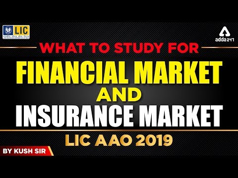 LIC AAO 2019 Exam Preparation : What To Study In Financial Market And Insurance Market For LIC AAO