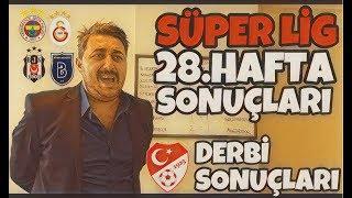 Süper Lig 28. Hafta Sonuçları (DERBİ SONUÇLARI) - Arif Sevimli