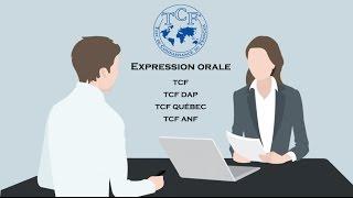 【TCF blanc 2016-2017】 Expression orale du TCF (TCF TP, TCF ANF et TCF Québec)