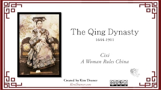 The Qing Dynasty:  A Woman Rules China