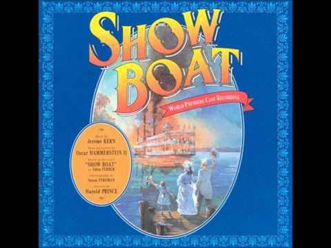 SHOWBOAT - Life Upon the Wicked Stage