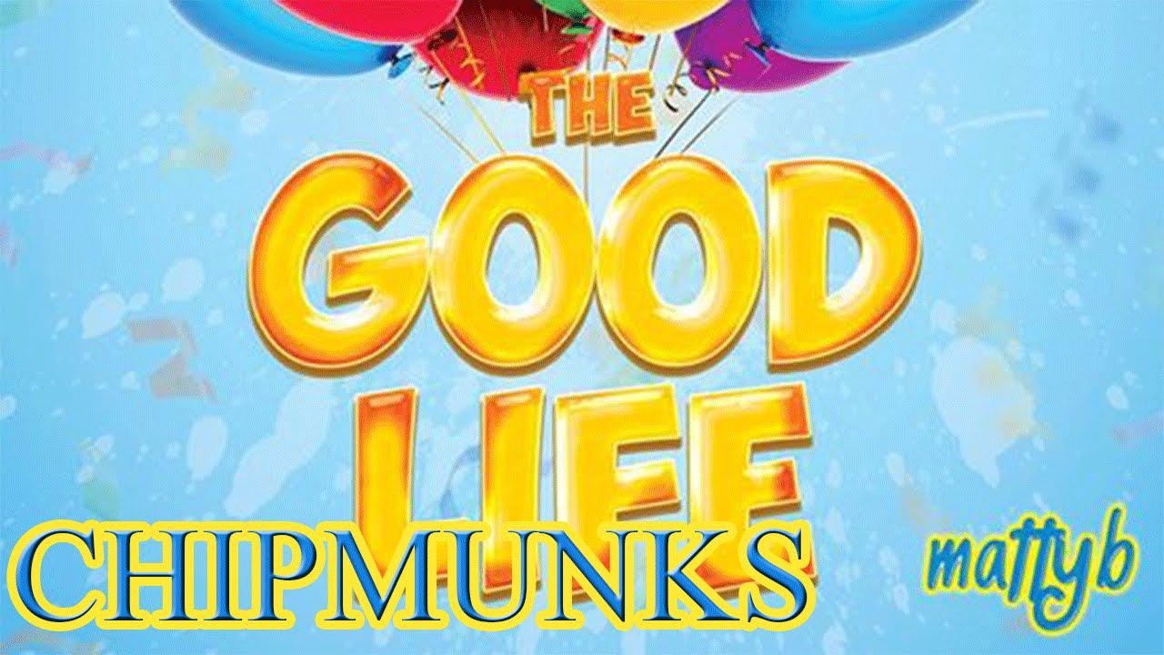 MattyB - The Good Life (Chipmunks)
