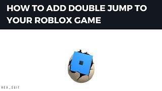 How to Add Double Jump to your ROBLOX Game | Tutorial #1