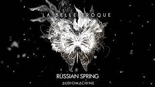 Audiomachine - Russian Spring
