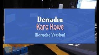 Download Derradru - Karo Kowe (KARAOKE TANPA VOCAL)