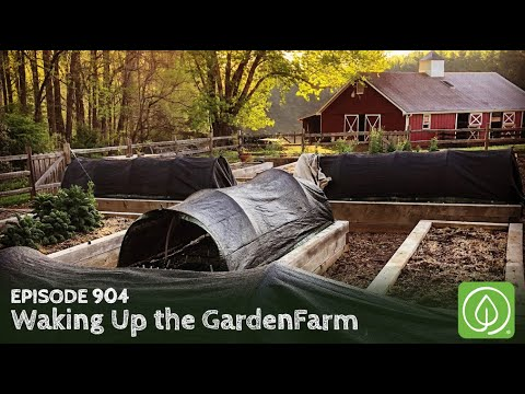 Growing a Greener World Episode 904: Waking Up the GardenFarm